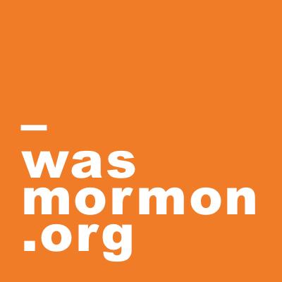 FAQ - wasmormon org
